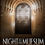 Night at the Museum Ticket ONLY